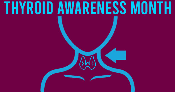 Thyroid Awareness Month