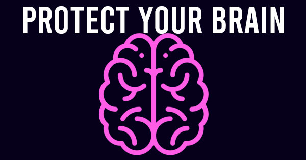 Protect Your Brain don't be fooled by these myths