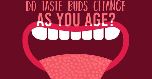 taste buds change as you age