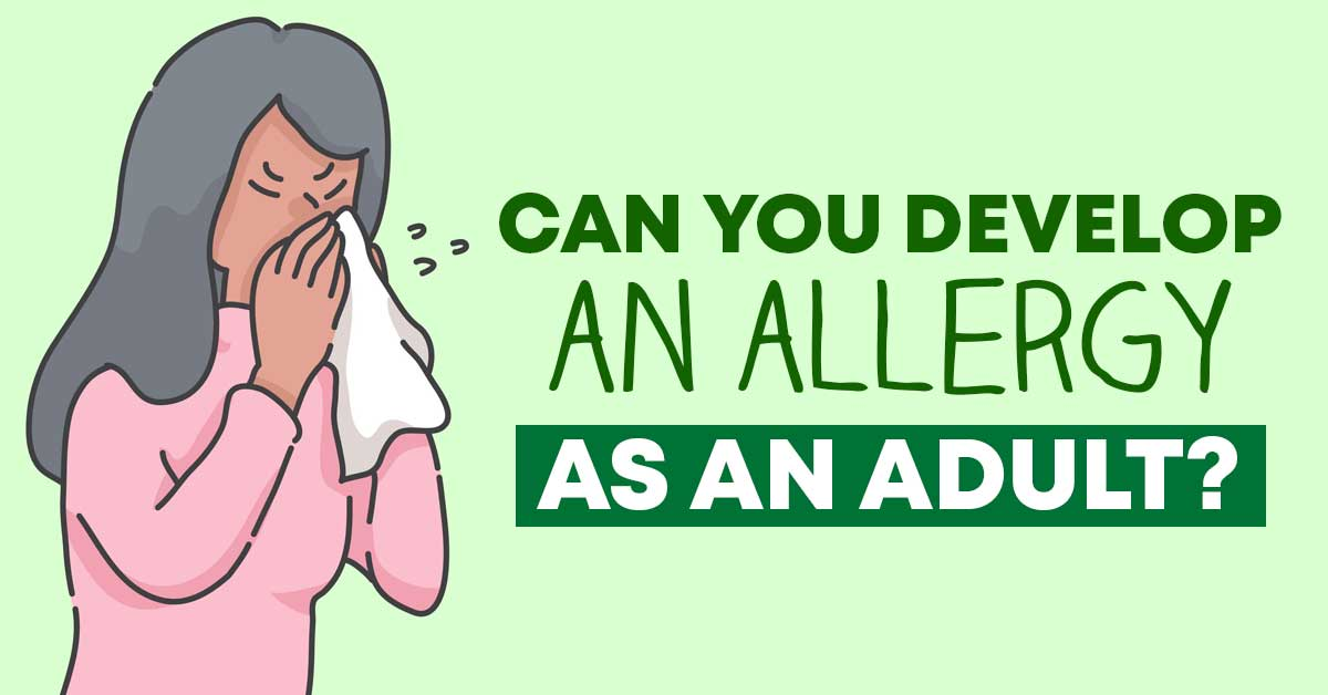 can you develop an allergy as an adult