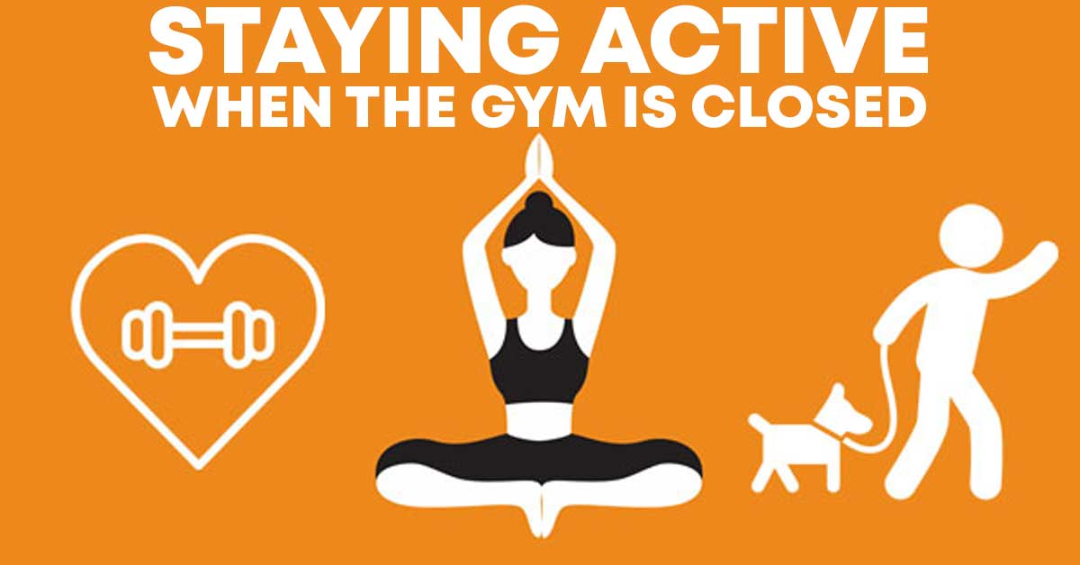 staying active when the gym is closed
