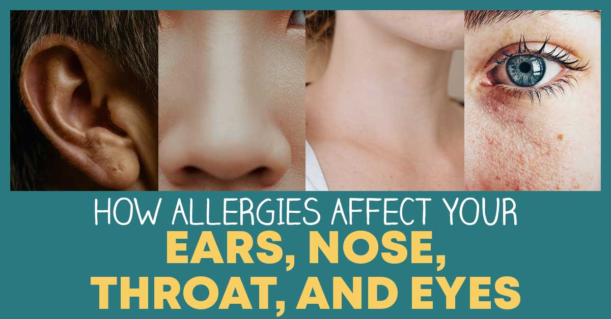 allergies affecting your ears nose throat and eyes